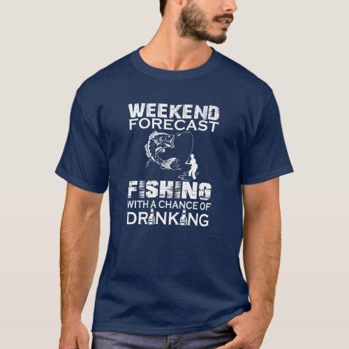 WEEKEND FORECAST FISHING T_Shirt