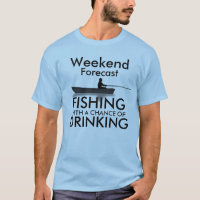"""""""Weekend forecast: Fishing with a chance of"""" T-Shirt"""