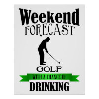 Weekend Forecast Golf chance of drinking print