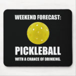 Weekend Forecast Pickleball Drinking Mouse Pad