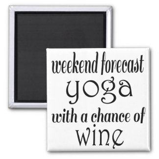 Weekend Forecast Yoga and Wine 2 Inch Square Magnet