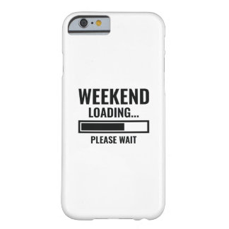 Weekend Loading Barely There iPhone 6 Case