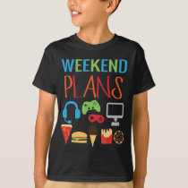 Weekend Plans Kids Gamer Video Game Fast Food T-Shirt