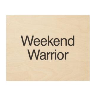 weekend warrior.ai wood wall art