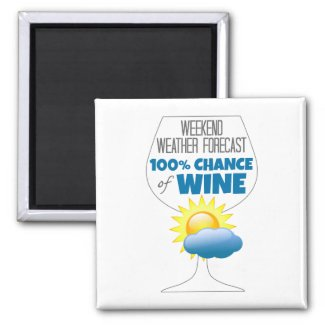 Weekend Weather Forecast 100% Chance of Wine 2-inch Square Magnet