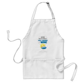 Weekend Weather Forecast 100% Chance of Wine Adult Apron