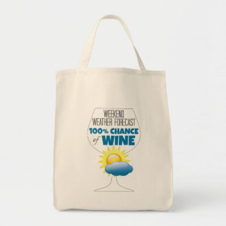Weekend Weather Forecast 100% Chance of Wine Grocery Tote Bag