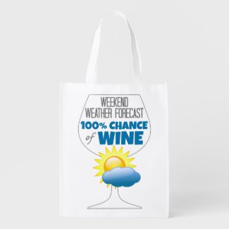 Weekend Weather Forecast 100% Chance of Wine Market Tote Bag