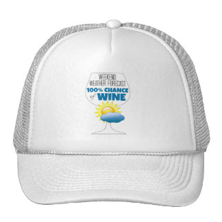 Weekend Weather Forecast Sunny 100% Chance of Wine Trucker Hat