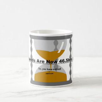 weekends are 46.5hrs long classic white coffee mug