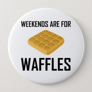 Weekends Are For Waffles Button