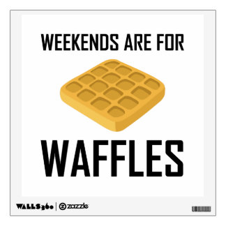 Weekends Are For Waffles Wall Sticker