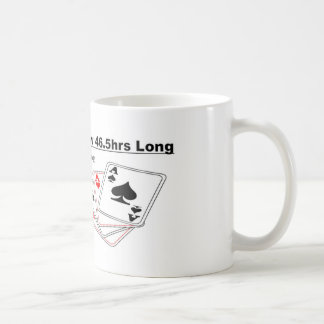 weekends are now 46.5hrs long classic white coffee mug