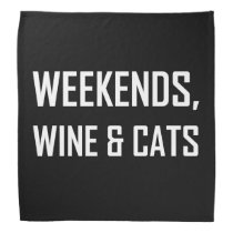 Weekends, Wine And Cats Bandana