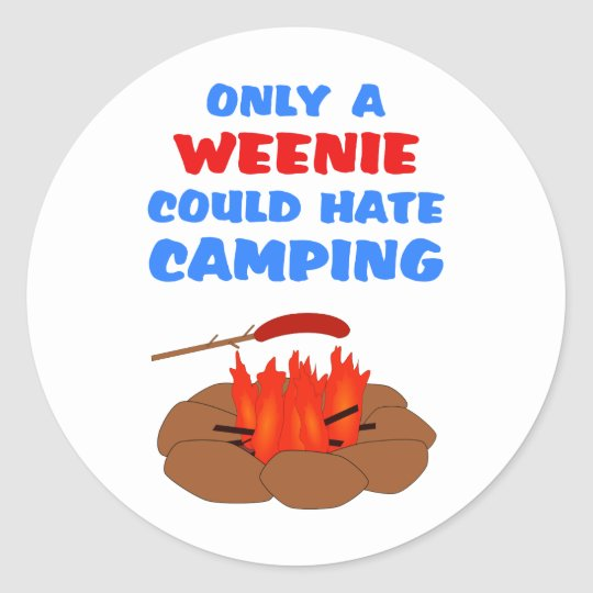 Weenies Hate Camping Classic Round Sticker
