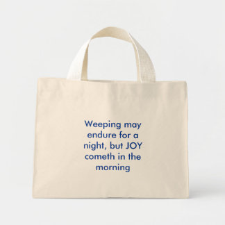 Weeping may endure for a night, but JOY cometh ... Mini Tote Bag