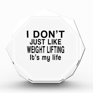 WEIGHT LIFTING IS MY LIFE ACRYLIC AWARD