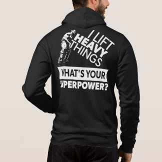 Weight Lifting - Lift Heavy Things - Super Power Hoodie