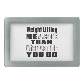 Weight Lifting more awesome than whatever it is yo Rectangular Belt Buckle