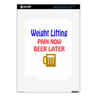 Weight Lifting pain now beer later iPad 3 Decals