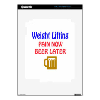 Weight Lifting pain now beer later Skins For iPad 2
