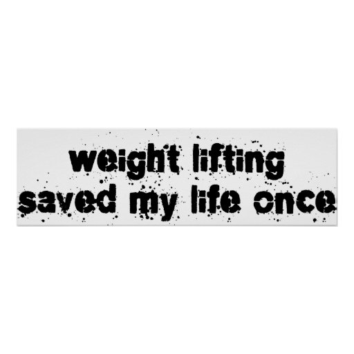Weight Lifting Saved My Life Once Print
