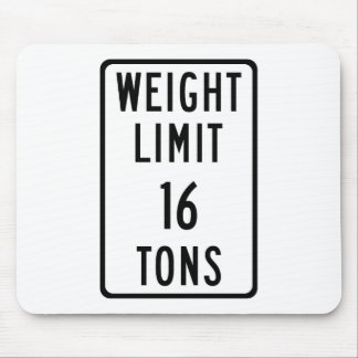 Weight Limit 16 Tons Sign Mouse Pad