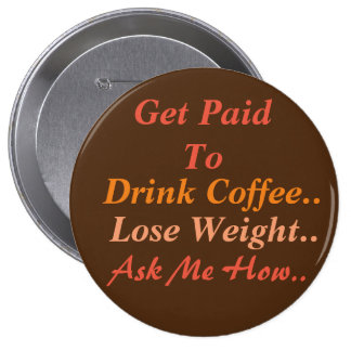 Weight Loss Coffee 4 Inch Round Button