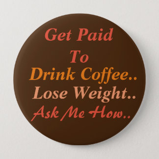 Weight Loss Coffee Pinback Button