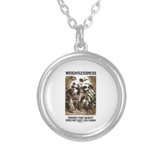Weightlessness Ensures That Gravity Does Not Keep Silver Plated Necklace