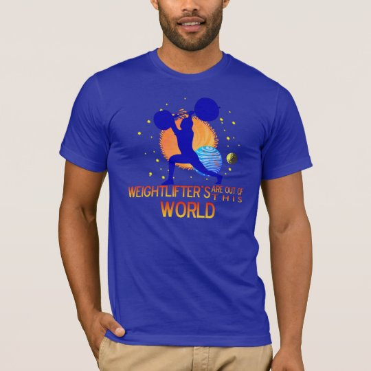 WEIGHTLIFTER'S OUT OF THIS WORLD T=SHIRT T-Shirt