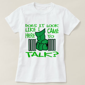 Weightlifting Does It Look Like I Came Here Talk T-Shirt