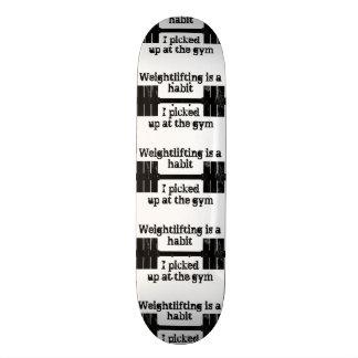 Weightlifting Habit Custom Skateboard