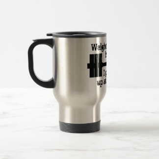 Weightlifting Habit Travel Mug
