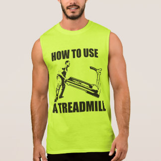 Weightlifting Humor - How To Use A Treadmill Sleeveless Shirt