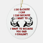 Weightlifting I Do Because You Said I Couldn't Christmas Ornaments