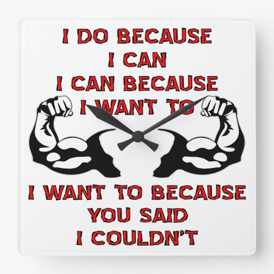 Weightlifting I Do Because You Said I Couldn't Square Wall Clock