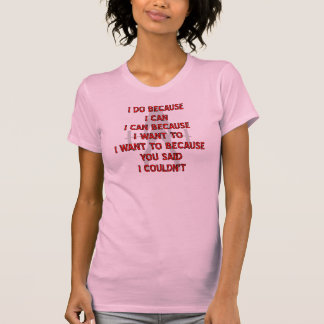 Weightlifting I Do Because You Said I Couldn't T-Shirt
