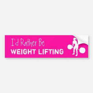 Weightlifting - I'd Rather Be Weight Lifting Car Bumper Sticker