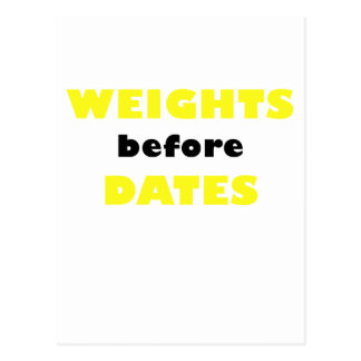 Weights before Dates Post Cards