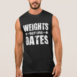 Weights Before Dates - Shirt for Lifters