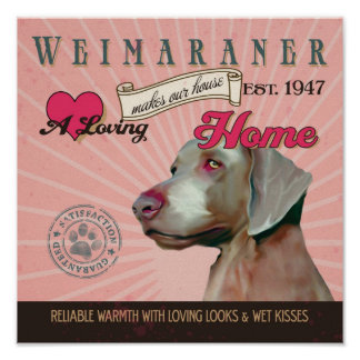 Weimaraner Dog Art Poster- Makes Our House Home Poster