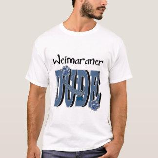Weimaraner DUDE T-Shirt