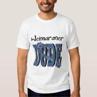 Weimaraner DUDE Tee Shirt