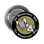 Weimaraner Nation : The Weimaraner Way Pin