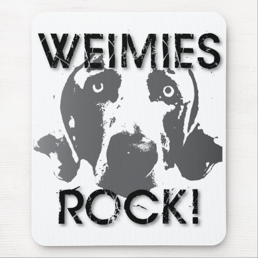 Weimaraner Nation : Weimies ROCK! Mouse Pad