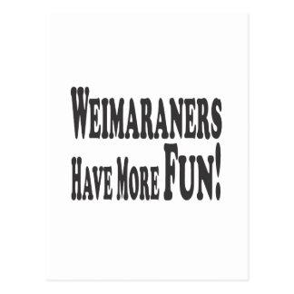 Weimaraners Have More Fun! Postcard
