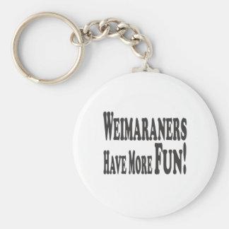 ¡Weimaraners se divierte más! Llavero Redondo Tipo Pin