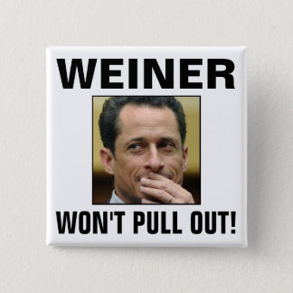 Weiner - Won't Pull Out! Button