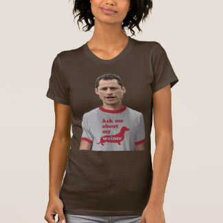 Weinergate - Ask me about my Weiner! Shirts